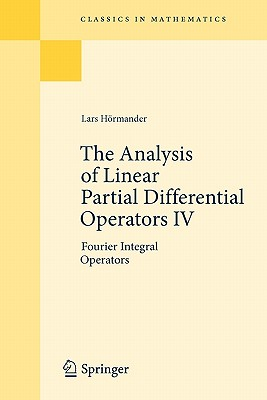 The Analysis of Linear Partial Differential Operators IV By Hormander, Lars